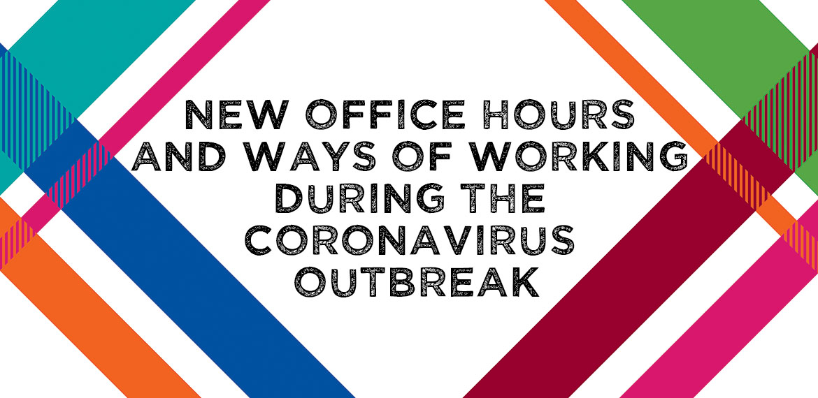 New Office Hours and Ways of Working During the Coronavirus Outbreak